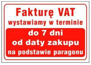 Tablice INNY TAB TI-07 TABLICA FAKURĘ VAT WYSTAWIAMY W TERMINIE DO 7DNI OD DATY 7dni